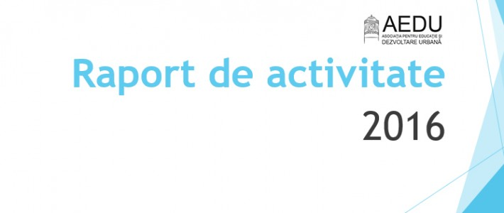 2016 – Raport de activitate