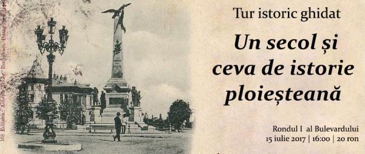 """Tur ghidat: """"Un secol și ceva de istorie ploieșteană"""" / 15 iulie"""