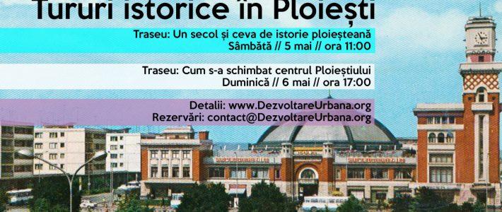 Tururi istorice în Ploiești (5-6 mai)