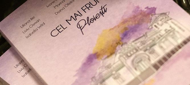 Cel mai frumos Ploiești – o recenzie de Clara Mareș