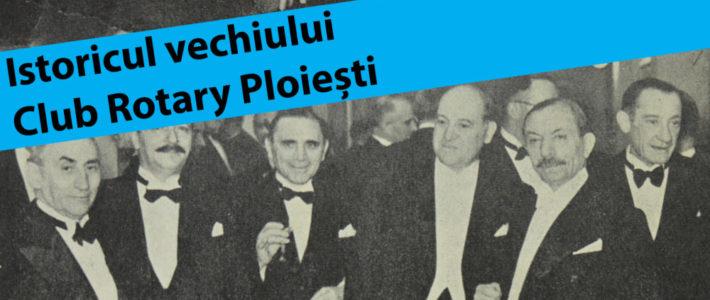 Istoricul vechiului club Rotary Ploiești